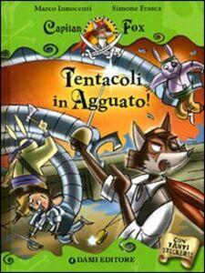 Libro Tentacoli in agguato! Capitan Fox. Con adesivi Marco Innocenti