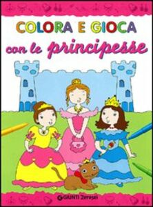 Libro Colora e gioca con le principesse