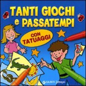 Foto Cover di Tanti giochi e passatempi. Con tatuaggi, Libro di  edito da Giunti Junior