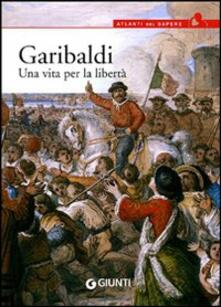 Antondemarirreguera.es Garibaldi. Una vita per la libertà Image