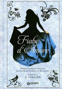 Libro Fiabe d'amore M. Catherine D'Aulnoy , Jeanne-Marie Leprince de Beaumont