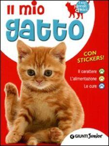 Libro Il mio gatto. Il carattere. L'alimentazione. Le cure. Con stickers Bruno Tenerezza