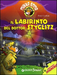 Libro Il labirinto del Dottor Styglitz. Mukka Emma. Con stickers Peter Coolbak