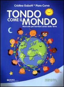Associazionelabirinto.it Tondo come il mondo. Manuale per bambini amici della terra Image