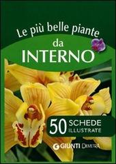 Le più belle piante da interno. 50 schede illustrate