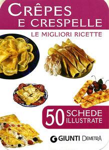 Foto Cover di Crêpes e crespelle. 50 schede di ricette illustrate, Libro di  edito da Giunti Demetra
