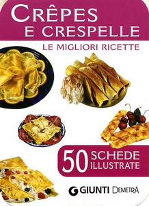 Libro Crêpes e crespelle. 50 schede di ricette illustrate