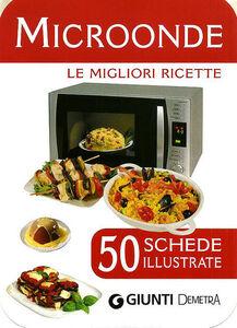 Libro Microonde. 50 schede di ricette illustrate