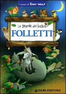 Folletti. Le storie del bosco. Ediz. illustrata.pdf