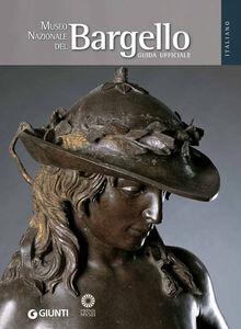 Libro Museo Nazionale del Bargello. La guida ufficiale Beatrice Paolozzi Strozzi
