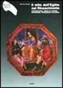 Il mito dell'Egitto nel Rinascimento. Pinturicchio, Piero di Cosimo, Giorgione, Francesco Colonna. Ediz. illustrata
