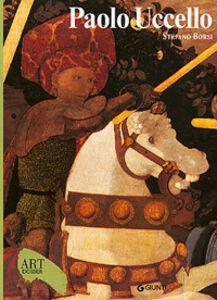 Foto Cover di Paolo Uccello, Libro di Stefano Borsi, edito da Giunti Editore