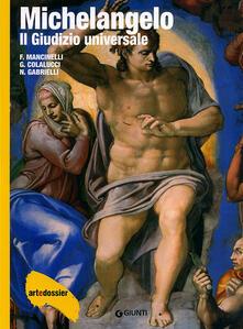 Michelangelo. Il giudizio universale. Ediz. illustrata - Fabrizio Mancinelli,Gianluigi Colalucci,Nazzareno Gabrielli - copertina