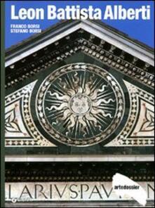 Leon Battista Alberti. Ediz. illustrata - Franco Borsi,Stefano Borsi - copertina