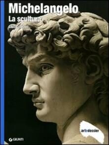 Osteriacasadimare.it Michelangelo. La scultura. Ediz. illustrata Image