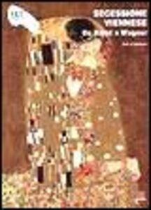 Secessione viennese. Da Klimt a Wagner. Ediz. illustrata