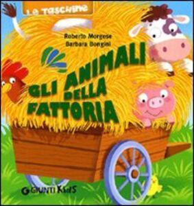 Libro Gli animali della fattoria Roberto Morgese , Barbara Bongini 0