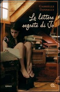 Foto Cover di Le lettere segrete di Jo, Libro di Gabrielle Donnelly, edito da Giunti Editore 0
