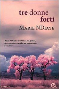Libro Tre donne forti Marie NDiaye 0