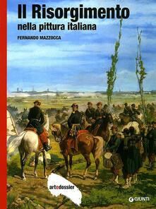 Il Risorgimento nella pittura italiana. Ediz. illustrata - Fernando Mazzocca - copertina