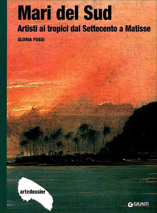 Mari del Sud. Artisti ai tropici dal Settecento a Matisse