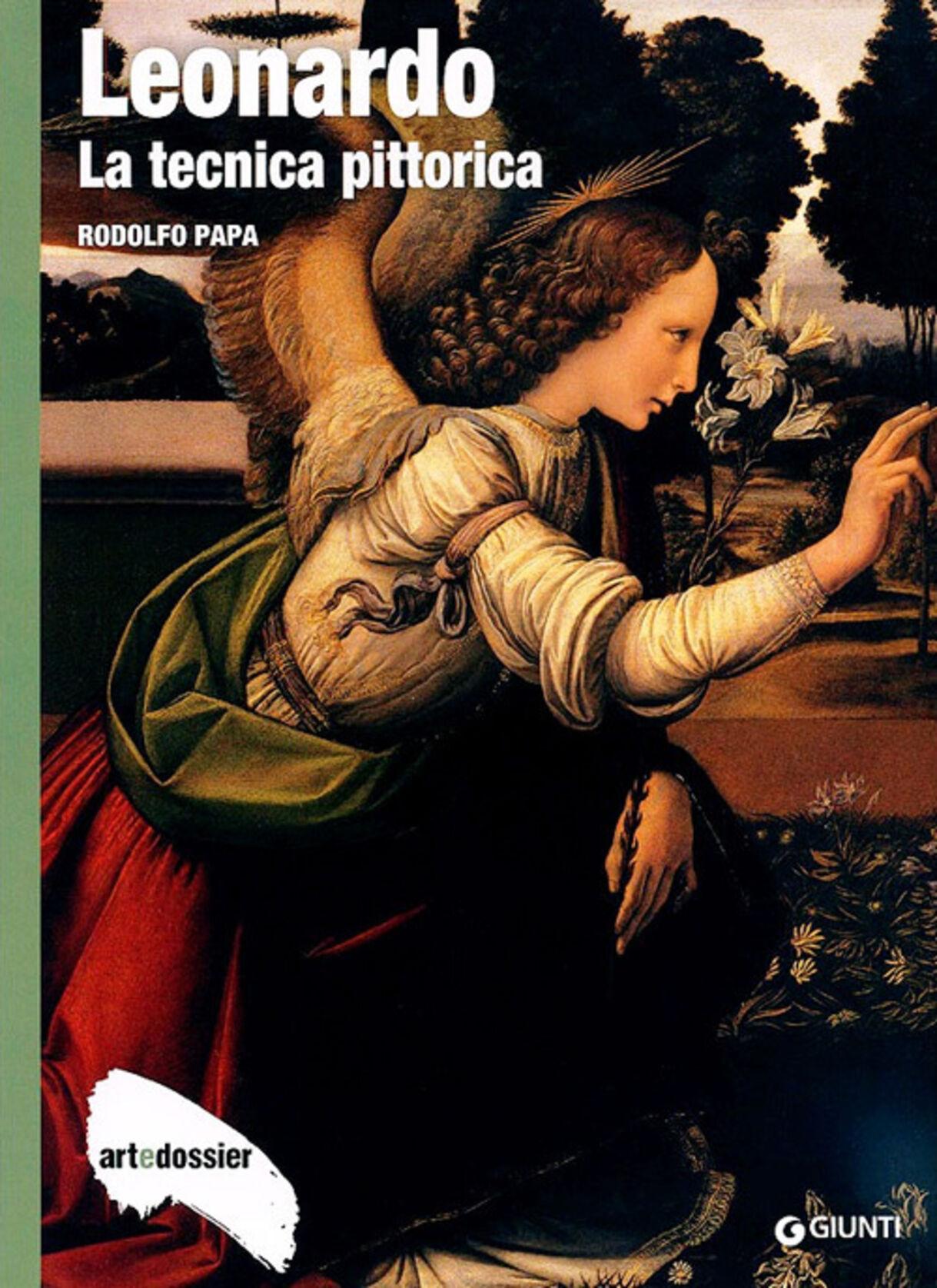 Leonardo. La tecnica pittorica. Ediz. illustrata