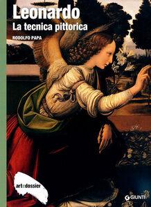 Libro Leonardo. La tecnica pittorica. Ediz. illustrata Rodolfo Papa