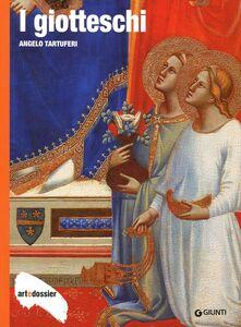 Foto Cover di I giotteschi, Libro di Angelo Tartuferi, edito da Giunti Editore