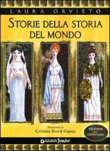 Libro Storie della storia del mondo. Ediz. del centenario Laura Orvieto 0
