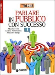 Libro Parlare in pubblico con successo Alberto Fedel , Andrea Notarnicola , Massimo Targa