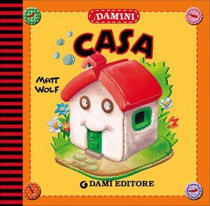 Foto Cover di Casa, Libro di Anna Casalis,Matt Wolf, edito da Dami Editore