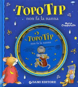 Foto Cover di Topo Tip non fa la nanna. Con CD Audio, Libro di Marco Campanella, edito da Dami Editore