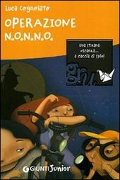 Operazione N.O.N.N.O. Una strana vacanza... a caccia di spie!