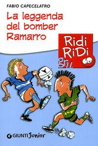Libro La leggenda del bomber Ramarro Fabio Capecelatro 0