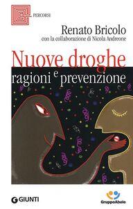 Libro Nuove droghe. Ragioni e prevenzione Renato Bricolo