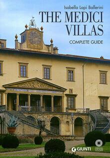 The Medici Villas. Complete Guide - Isabella Lapi Ballerini,Mario Scalini - copertina