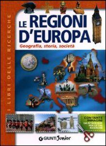 Foto Cover di Le regioni d'Europa. Geografia, storia, società, Libro di  edito da Giunti Junior