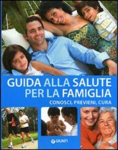 Libro Guida alla salute della famiglia. Visualizza, cura, previeni  0