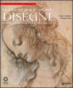 Libro Figure, memorie, spazio. Disegni da Fra' Angelico a Leonardo