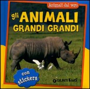 Libro Gli animali grandi grandi. Con adesivi Simona Gabbanini
