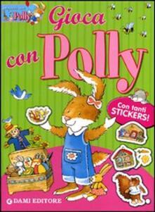 Daddyswing.es Gioca con Polly. Con adesivi. Ediz. illustrata Image