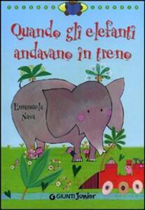Quando gli elefanti andavano in treno - Emanuela Nava - copertina