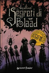 Foto Cover di I segreti di Blaad, Libro di Aquilino, edito da Giunti Junior 0