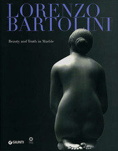 Lorenzo Bartolini. Beauty and Truth in Marble