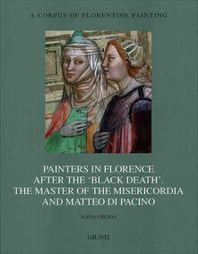 Grandtoureventi.it Painters in Florence after the «black death». The Master of the Misericordia and Matteo di Pacino. Ediz. illustrata Image
