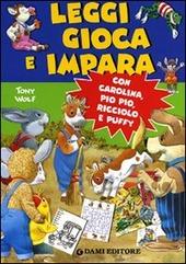 Leggi, gioca e impara. Con Carolina, Pio Pio, Ricciolo e Puffy