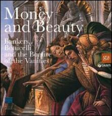 Money and beauty. Bankers, Botticelli and the Bonfire of the Vanities. Exhibition catalogue (Florence, 17 settembre 2011-22 gennaio 2012).pdf
