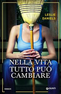 Libro Nella vita tutto può cambiare Leslie Daniels