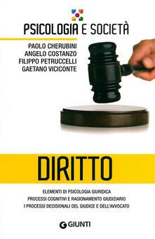 Diritto. Elementi di psicologia giuridica, processi cognitivi e ragionamento giudiziario, i processi decisionali del giudice e dellavvocato.pdf
