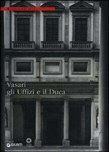 Libro Vasari, gli Uffizi e il Duca